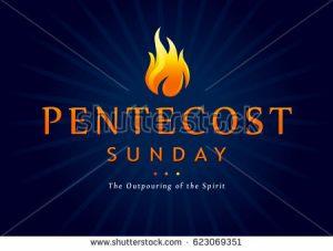 Pentecost 2020 and El dia santo de Dios de Pentecostes.
